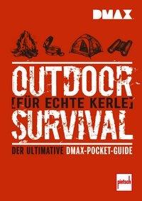 Bild von DMAX Outdoor-Survival für echte Kerle - Der ultimative DMAX-Pocket-Guide